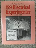The Very Best from The Electrical Experimenter 1916-1917
