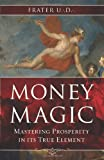 img - for Money Magic: Mastering Prosperity in its True Element book / textbook / text book
