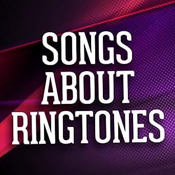 Songs About Ringtones [Explicit] by Text Alert Tones, Alerts ...