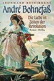André Bohnefass: Die Liebe in Zeiten der Revolution