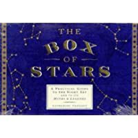 The Box of Stars: Practical Guide to the Night Sky and Its Myths and Legends