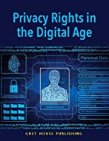 Privacy Rights in the Digital Age Front Cover