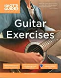 The Complete Idiot's Guide to Guitar Exercises (Complete Idiot's Guides (Lifestyle Paperback))