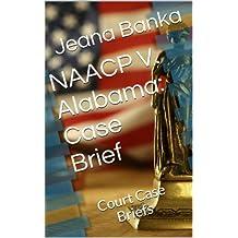 NAACP V. Alabama: Case Brief (Court Case Briefs)