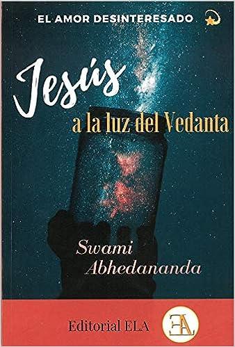 El amor desinteresado. Jesús a la luz del vedanta: LA OTRA ...
