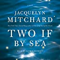 Two If by Sea Audiobook by Jacquelyn Mitchard Narrated by George Newbern
