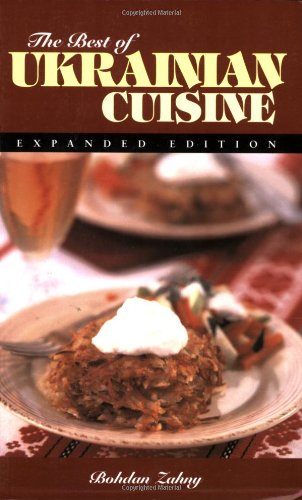 The Best of Ukrainian Cuisine (Hippocrene International Cookbook Series) by Bohdan Zahny