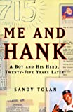img - for Me and Hank: A Boy and His Hero, Twenty-Five Years Later book / textbook / text book