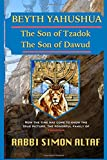 Beyth Yahushua The Son of Tzadok, The Son of Dawud