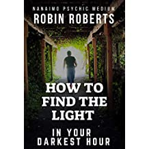 How to find the light in your darkest hour