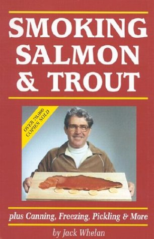 Download Smoking Salmon and Trout: Plus Canning, Freezing, Pickling and More PDF