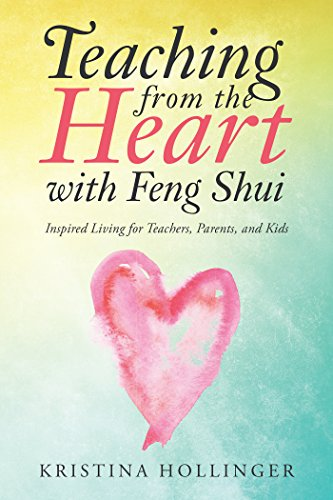 Amazon.com: Teaching from the Heart with Feng Shui: Inspired Living ...
