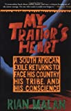 My Traitor's Heart: A South African Exile Returns to Face His Country, His Tribe, and His Conscience, Rian Malan, 0802136842