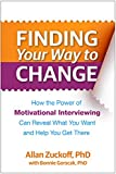 img - for Finding Your Way to Change: How the Power of Motivational Interviewing Can Reveal What You Want and Help You Get There book / textbook / text book