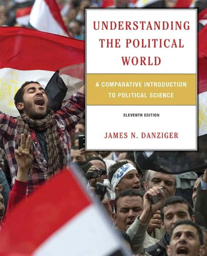 Understanding the Political World: A Comparative Introduction to Political Science (11th Edition)