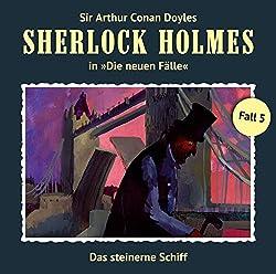 Das steinerne Schiff (Sherlock Holmes - Die neuen Fälle 5)