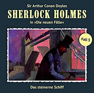 Das steinerne Schiff (Sherlock Holmes - Die neuen Fälle 5) Hörspiel