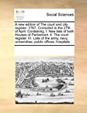 A New Edition of the Court and City Register 1767 Corrected to the 27th of April Containing, I New Lists of Both Houses of Parliament II the Co, See Notes Multiple Contributors, 0699162009