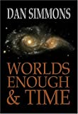 Worlds Enough and Time, Dan Simmons, 1931081549