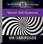 Master Self-Hypnosis | Dr. Lee Pulos