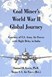 Coal Miner's World War II Global Journey, Samuel D. Greco, 0533148650