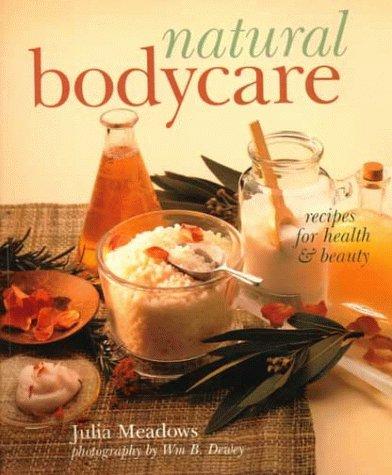 080692487X - Julia Meadows: Natural Bodycare: Recipes for Health & Beauty - Libro