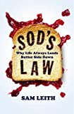 Sod's Law: Why Life Always Falls Butter Side Down