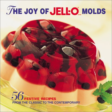 The Joy of Jell-O Molds: 56 Festive recipes from the classic to the contemporary