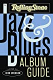 The Rolling Stone Jazz and Blues Album Guide