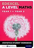 Edexcel A Level Maths: Year 1 + Year 2 Statistics Student Workbook