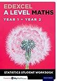 Edexcel A Level Maths: Year 1 + Year 2 Statistics Student Workbook