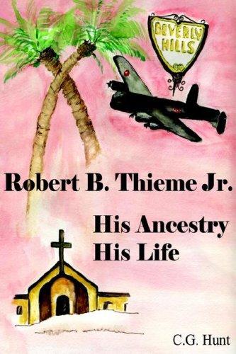 Download Robert B. Thieme, Jr. - His Ancestry, His Life PDF