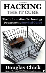 Hacking the I.t. Cube: The Information Technology Survival Guide