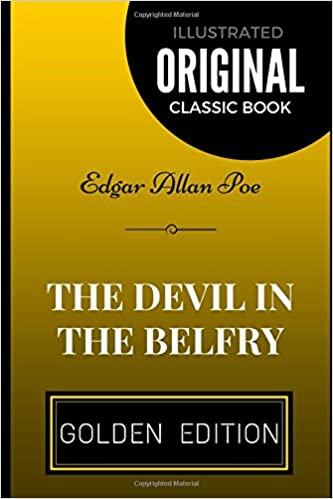 The Devil in the Belfry: By Edgar Allan Poe - Illustrated