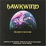 Welcome to the Future by Hawkwind (2005-10-04)