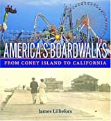 America's Boardwalks: From Coney Island to California