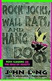 Rock Jocks, Wall Rats and Hang Dogs: Rock Climbing on the Edge of Reality