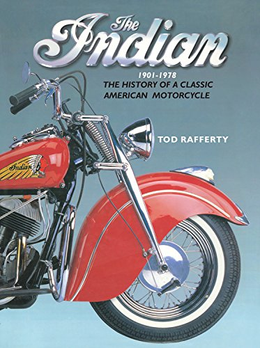 (The Indian 1901-1978: The history of a classic American motorcycle)