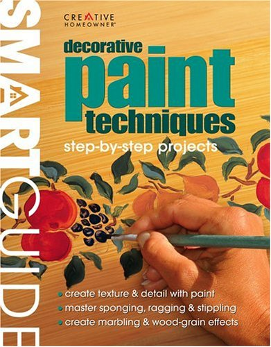 Smart Guide: Decorative Paint Techniques: Step-by-Step Projects