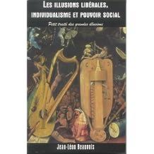 Les Illusions Liberales, Individualisme et Pouvoir Social