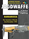Jagdwaffe: Barbarossa. The Invasion of Russia June - December 1941 (Luftwaffe Colours Volume 3, Section 2)