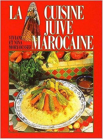 Cuisine juive marocaine  broché  Nina Moryoussef  Achat Livre  Prix