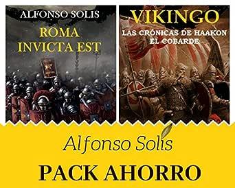 VIKINGO: Las Crónicas de Haakon el Cobarde y ROMA INVICTA EST: Novelas históricas de Roma y de vikingos eBook: Solís, Alfonso: Amazon.es: Tienda Kindle