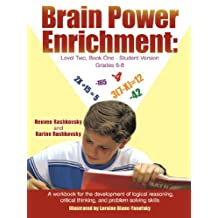 Brain Power Enrichment: Level Two, Book One-Student Version Grades 6-8: A Workbook for the Development of Logical Reasoning, Critical Thinking