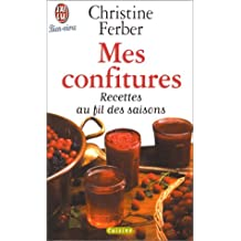 MES CONFITURES RECETTES AU FIL DES SAISONS