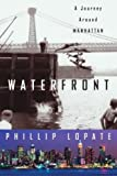 Front cover for the book Waterfront, a Journey around Manhattan by Phillip Lopate