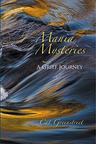 Mania Mysteries A Grief Journey