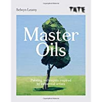 Tate: Master Oils: Painting techniques inspired by influential artists