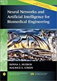 Neural Networks and Artificial Intelligence for Biomedical Engineering, Donna L. Hudson and Maurice E. Cohen, 0780334043