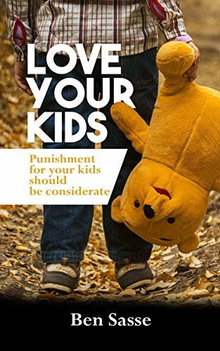 Love Your Kids, Punishment For Your Kids Should Be Considerate